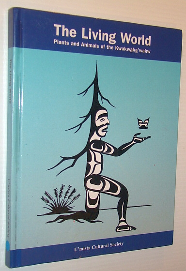 The living world: Plants and animals of the Kwakwaka'wakw