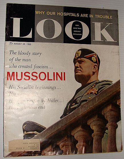 Look Magazine, August 30, 1960  *The Bloody Story of Mussolini*, Multiple Contributors