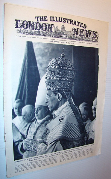 The Illustrated London News, Saturday March 18, 1939 - Pope Pius XII Cover Photo, Various Contributors