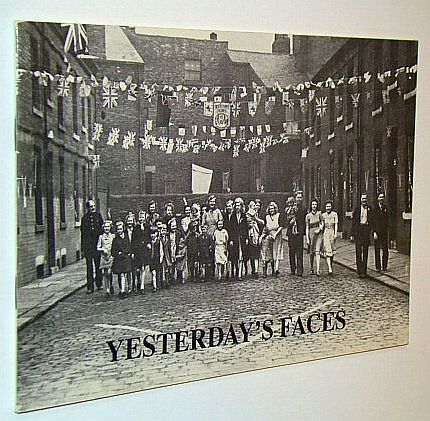Yesterday's Faces: The People of Leeds in the Last Hundred Years, Author Not Stated