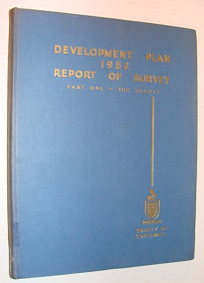 Image for County of Cornwall: Report of the Survey - Written Analysis, Part I (One) - The County