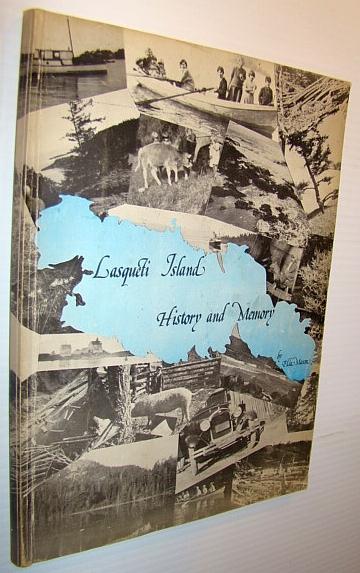 Lasqueti Island - History and Memory, Mason, Elda Copley (Signed)