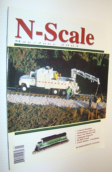 N-Scale Magazine May/June 2003, Vol. 15 No. 3, Hundman, Robert L.: Editor