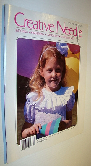 Creative Needle Magazine - Smocking, Handsewing, Embroidery, Other Needle Arts - May/June 1988, Multiple Contributors