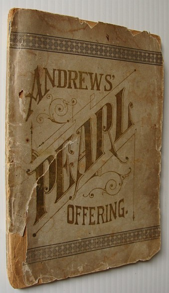 MULTIPLE CONTRIBUTORS - Andrews' Pearl Offering, Etiquette and Decorum, Toilet and Cooking Recipes - Information for Everybody