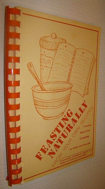 Image for Feasting naturally from your own recipes