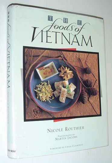 ROUTHIER, NICOLE - The Foods of Vietnam