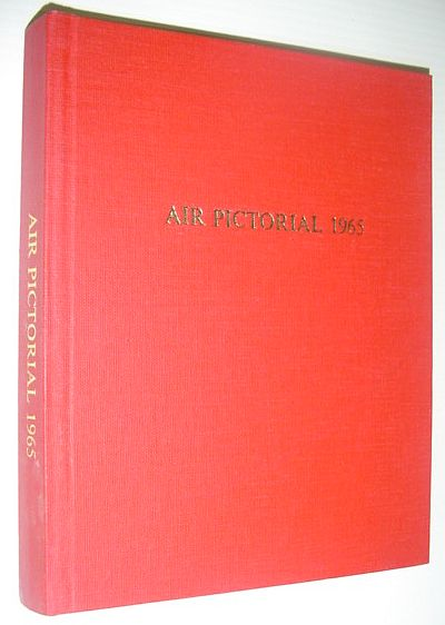 Air Pictorial Magazine, 1965 (Volume 27): All 12 Issues Bound in One Volume, Multiple Contributors