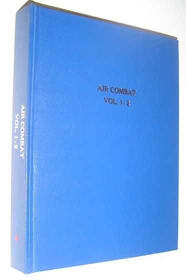 Air Combat Magazine, Volumes 1 and 2, Plus 3 Special Editions from 1979, 1981 and 1982 - Privately Hardbound in One Book, Multiple Contributors