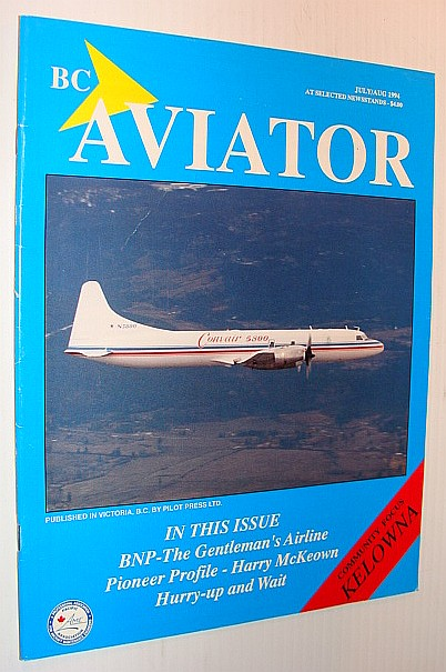 SCHOFIELD, JACK: EDITOR - Bc (British Columbia) Aviator Magazine: July/August 1994 - Community Focus on Kelowna
