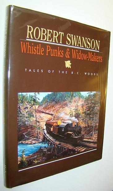 Whistle Punks & Widow-Makers, Swanson, Robert