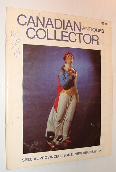 Image for Canadian Antiques Collector Magazine, May/June 1975, Vol. 10 No. 3 *SPECIAL NEW BRUNSWICK ISSUE*