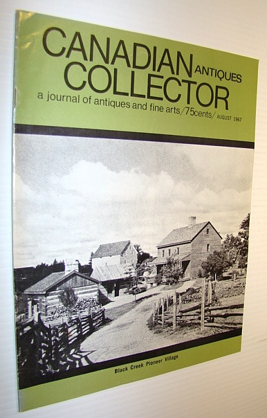 Canadian Antiques Collector - a Journal of Antiques and Fine Arts: August 1967, Adams, Marian: Editor