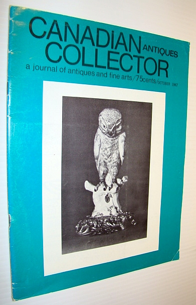 Canadian Antiques Collector - a Journal of Antiques and Fine Arts: October 1967, Adams, Marian: Editor