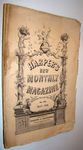 Harper's New Monthly Magazine, No. 192, Volume 32, May 1866, Multiple Contributors