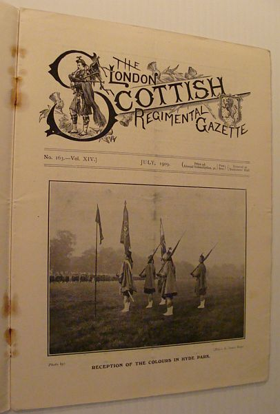 The London Scottish Regimental Gazette, No. 163, Vol. XIV, July 1909, Author Not Stated