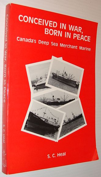 Image for Conceived in war, born in peace: Canada's deep sea merchant marine
