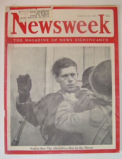 Newsweek Magazine, March 12, 1945 *NAZI AT BAY - THE ALLIES HAVE HIM BY THE THROAT*, Multiple Contributors