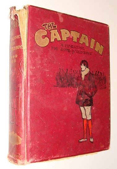 "The Captain - A Magazine for Boys and ""Old Boys"" Volume (Vol.) VII: April, 1902 to September, 1902, Various Contributors.  Edited By ""The Old Fag"""