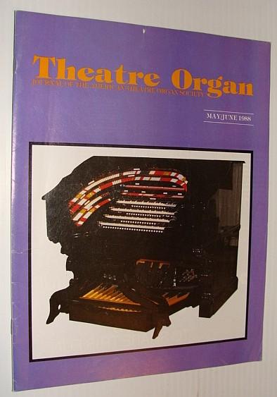Theatre Organ Magazine, May/June 1988, Multiple Contributors