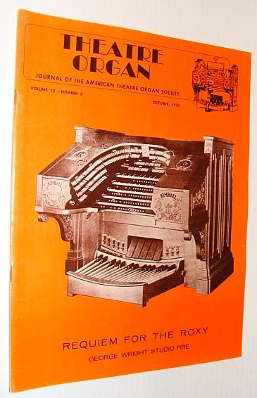 Theatre Organ Magazine, Journal of the American Theatre Organ Society, October 1970 *Requien for New York's Roxy Theatre*, Multiple Contributors