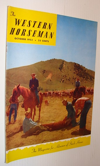 The Western Horseman - The Magazine for Admirers of Stock Horses, October 1953, Multiple Contributors
