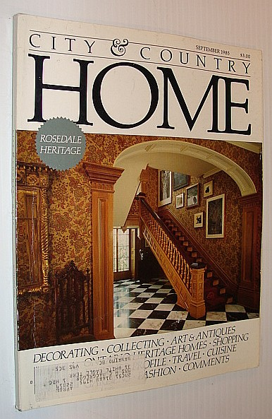 City and Country Home Magazine, September 1985 *Rosedale Heritage*, Multiple Contributors