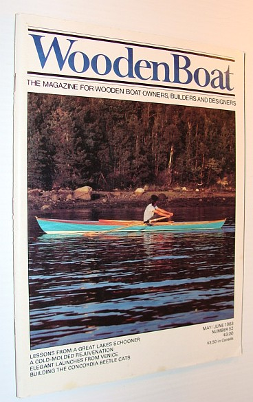 MULTIPLE CONTRIBUTORS - WoodenBoat (Wooden Boat), May / June 1983, Number 52 - The Magazine for Wooden Boat Owners, Builders and Designers