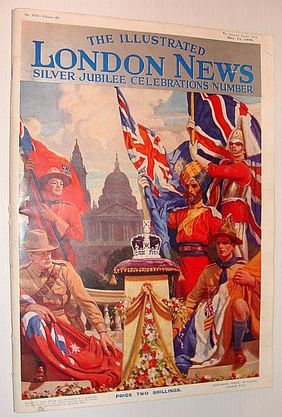 The London Illustrated News - Silver Jubilee Celebrations Number: May 11, 1935, No. 5012 - Volume 186, Multiple Contributors