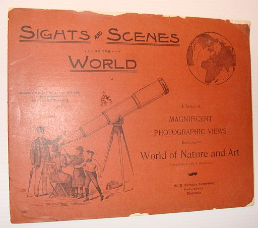 Sights and Scenes of the World: A Series of Magnificent Photographic Views Embracing the World of Nature and Art, People's Series, No. 1, 28 October 1893, Author Not Stated