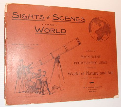 Sights and Scenes of the World: A Series of Magnificent Photographic Views Embracing the World of Nature and Art, People's Series, No. 2, 4 November 1893, Author Not Stated