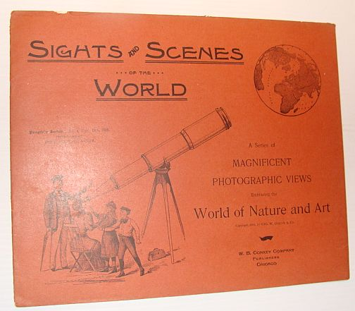Sights and Scenes of the World: A Series of Magnificent Photographic Views Embracing the World of Nature and Art, People's Series, No. 4, 18 November 1893, Author Not Stated