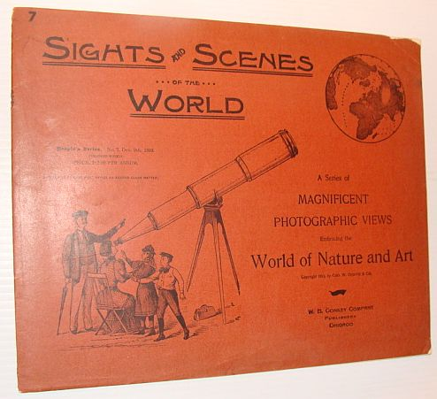 Sights and Scenes of the World: A Series of Magnificent Photographic Views Embracing the World of Nature and Art, People's Series, No. 7, 9 December 1893, Author Not Stated