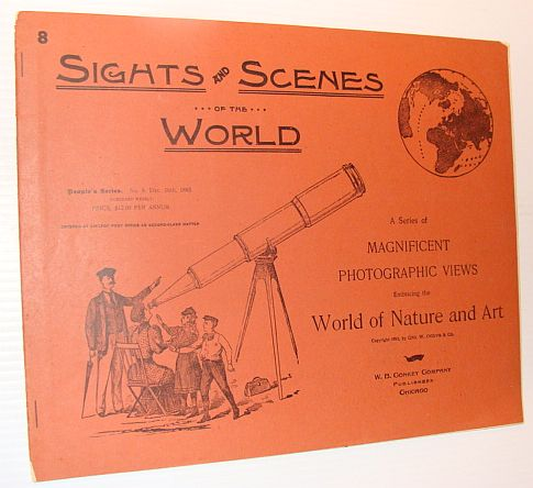 Sights and Scenes of the World: A Series of Magnificent Photographic Views Embracing the World of Nature and Art, People's Series, No. 8, 16 December 1893, Author Not Stated