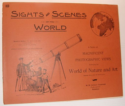 Sights and Scenes of the World: A Series of Magnificent Photographic Views Embracing the World of Nature and Art, People's Series, No. 10, 30 December 1893, Author Not Stated