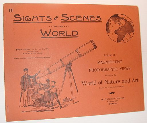 Sights and Scenes of the World: A Series of Magnificent Photographic Views Embracing the World of Nature and Art, People's Series, No. 11, 6 January 1894, Author Not Stated