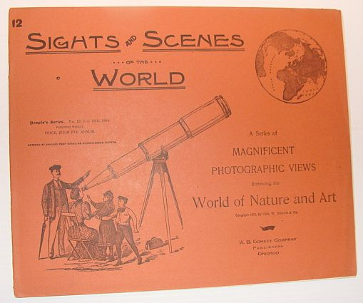 Sights and Scenes of the World: A Series of Magnificent Photographic Views Embracing the World of Nature and Art, People's Series, No. 12, 13 January 1894, Author Not Stated