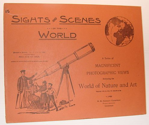 Sights and Scenes of the World: A Series of Magnificent Photographic Views Embracing the World of Nature and Art, People's Series, No. 15, 3 February 1894, Author Not Stated