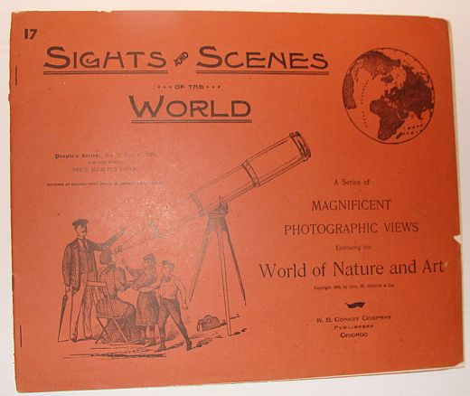 Sights and Scenes of the World: A Series of Magnificent Photographic Views Embracing the World of Nature and Art, People's Series, No. 17, 17 February 1894, Author Not Stated