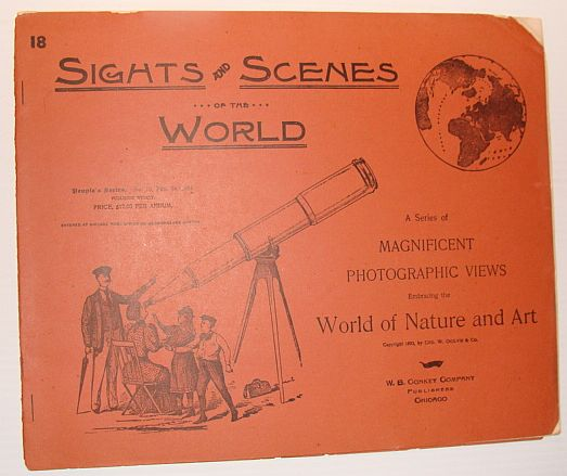 Sights and Scenes of the World: A Series of Magnificent Photographic Views Embracing the World of Nature and Art, People's Series, No. 18, 24 February 1894, Author Not Stated
