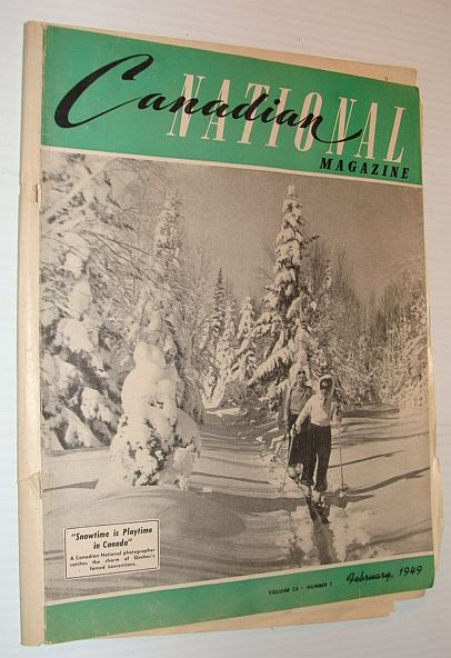 Canadian National Magazine, February 1949, Volume 35, Number 1, Multiple Contributors