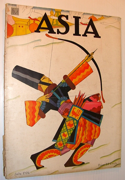Asia Magazine, July 1926, Volume 26, Number 7, Multiple Contributors