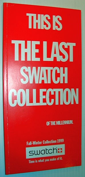 Image for This is the Last Swatch Collection (of the Millennium): Swatch Fall-Winter Collection 1999