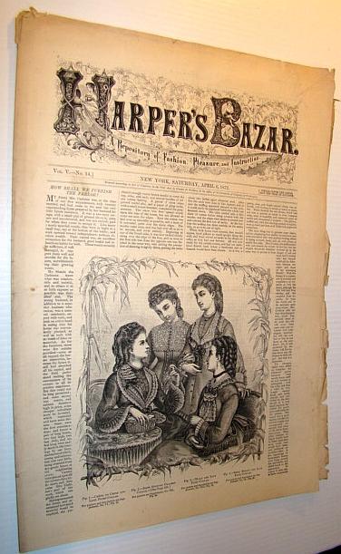 Harper's Bazar (Bazaar) Magazine, April 6, 1872 - A Repository of Fashion, Pleasure, and Instruction, Multiple Contributors