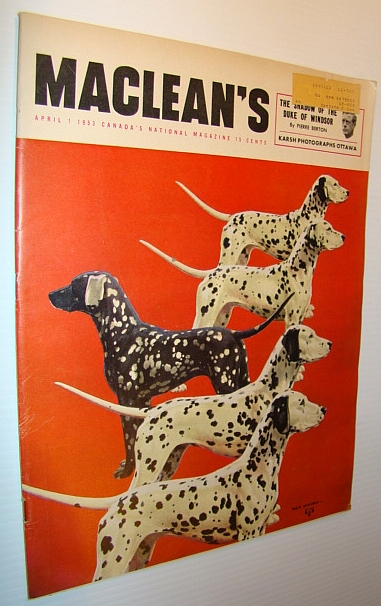 Maclean's Magazine, April 1, 1953 - Dalmations on Cover / Joseph Howe, Allen, R.; Berton, P.; Katz, S.; MacDonald, David; Dugan, James; Delaplante, D.; Harris, J.N.; Et al