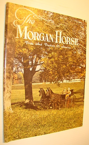 The Morgan Horse Magazine, May 1972, Multiple Contributors