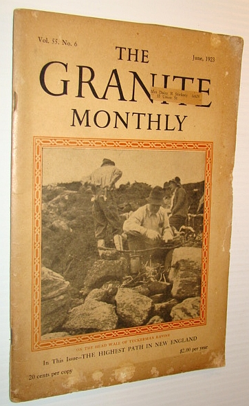 The Granite Monthly - A New Hampshire Magazine - June, 1923: Senator William E. Borah, Doe, Jessie; Jackson, Robert; Chase, Olin; Williamson, Daisy Deane; Woodward, K.W.; Johnson, Arthur; Williams, G.G.; Bridges, H.Styles; Vinal, Harold; Lyford, James O.; Granite and Alabaster