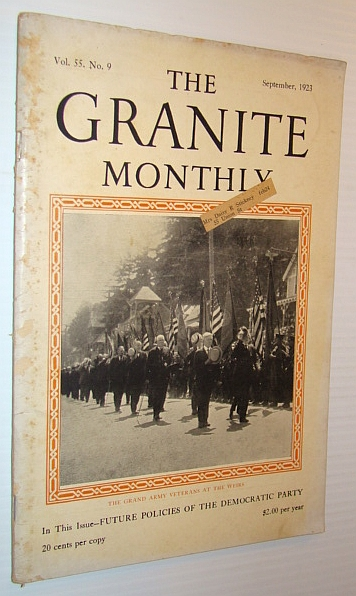 The Granite Monthly - A New Hampshire Magazine, September 1923, Blanchard, Grace; Stevens, Raymond B.; Sargent, Eaton D.; Farrand, George E.; Winant, John G.; Goodwin, H. Reynolds; Woodbury, E.E.; Nabstedt, H.M.; Worthen, Samuel Copp; Potter, G.F.; Woodsworth, Harry C.