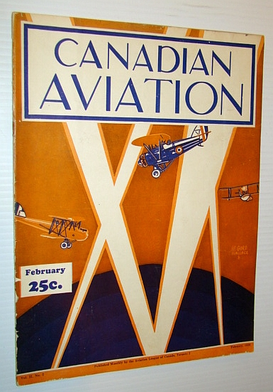 SELLAR, H.L.; BINGHAM, HIRAM; MAYSON, R.; HAMBURG, MERRILL - Canadian Aviation Magazine, February 1929 - Official Publication of the Aviation League of Canada