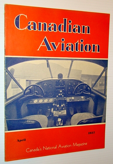Canadian Aviation, April 1937 - Canada's National Aviation Magazine - Trans-Canada Air Lines is Incorporated - Fantastic Beechcraft Centrefold Ad, Bradbrooke, F.D.; Main, J.R.K.